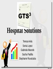 GTS³ Practical, Proven Hospital Solutions