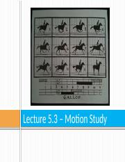 Lecture 5.3 - Motion Study.pptx