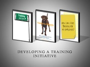 Developing A Training Initiative - Updated Version