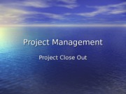 11. Project Close-out
