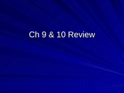 Ch_9_&_10_Review