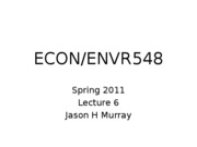 ECON 548 Spring 2011 Lecture 6