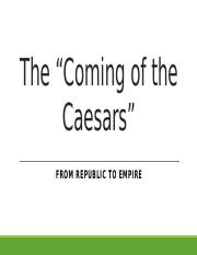 Coming of the Caesars-3.pptx