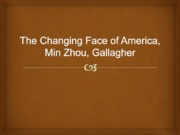 The Changing Face of America, Min Zhou.power pt..ppt