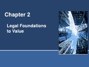 Chap 2 Legal Foundations to Value