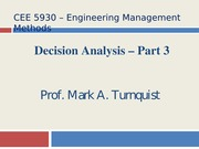 CEE 5930 Decision Analysis Part 3 -- Fall 2014