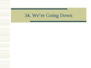 34._We_re_Going_Down_Revised_S08