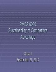 PMBA 6030 Class 6 Sustainability of Competitive Advantage 2017 out.ppt