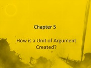 Chapter 5 How is a Unit of Argument Created Student Version