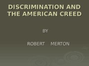 Discrimination and the American Creed.ppt