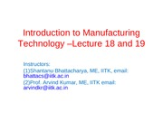 Manufacturing Processes (ME361) Lecture 18 and 19