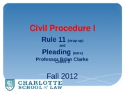 Class 3 - Rule 11 wrap and intro to pleading (f12)