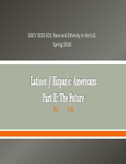 08 SOCY3020-E01 Chapter 7 - Latinos - Hispanic Americans - The Future - Spring 2016
