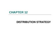 Chapter 12 - Distribution Strategy