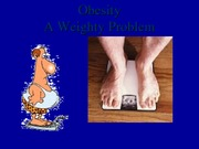 obesity - a weighty problem