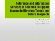 Reference and Information Services in Selected Philippines Academic Libraries Trends and Future Pros