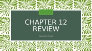 Chapter 12 Review.pptx