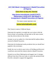 ACC 562 Week 3 Assignment 1 Madoff Securities (2 Papers)