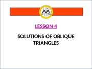 Math12-1_Lesson 4_Solutions of Oblique Triangles