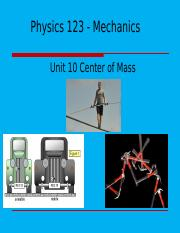 Lecture 10 - 123 - Center of Mass  Sp16.pptx