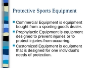 Protective Sports Equipment