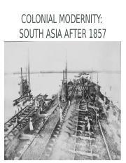 Lecture 10 South Asia after 1857-Colonial Modernity .pptx