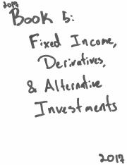 Schwezer - CFA 2017 Book 5 - Fixed Income, Derivatives, and Alternative Investments