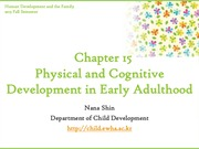 Chapter15. Physical and Cognitive Development in Early Adulthood Part I (cyber)