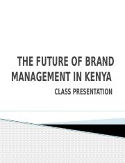 DMA 202THE FUTURE OF BRAND MANAGEMENT IN KENYA.pptx