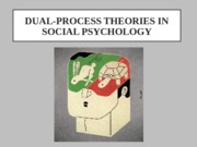 5. Dual-Process Theories in Social Psychology - Copy