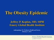 Koplan_The Obesity Epidemic ANT 231 Feb 2011