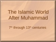 16 - The Islamic World After Mohammed0