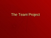 The Team Project