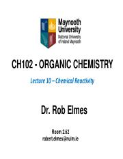 CH102 Organic Chemistry Lectures 2016 - Lecture 10
