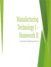 Manufacturing Technology I – Homework II _Steeger