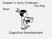 Chap 5 Cognitive Dev Early Childhood BB (2)