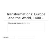 Lecture 3 -- A World Transformed