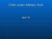 April.15.chile.military.rule