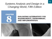 Chapter 8- Evaluating Alternatives for Requirements, Environment, and Implementation