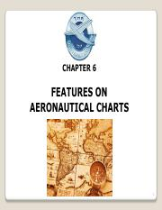 CH-6 FEATURES ON AERONAUTICAL CHARTS