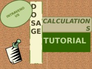 IV Dosage Calculations Tutorial.pptx