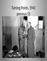 #7--Turning Points, 1943.pptx