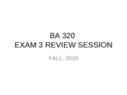 BA 320 EXAM 3 REVIEW SESSION