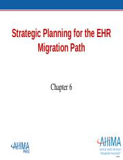 HIT 230_Ch06_Strategic Palinning for the EHR Migratin Path (1)