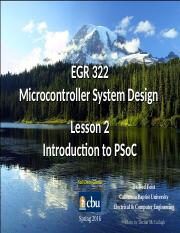 EGR_322_Lesson_2_PSoC_Intro_s2016_v1.ppt