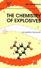 662.2 The Chemistry of Explosives by Jacqueline Akhavan (1998)