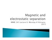 Lecture 6 - Magnetic & Electrostatic separation