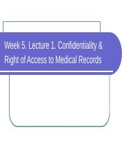 Week_5_Lecture_1_Confidentiality_Right_of_Access_to_Medical_Records