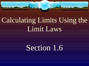 1.6 Calculating Limits Using the Limit Laws