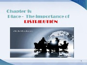 Chapter 9A - Place-The importance of distribution